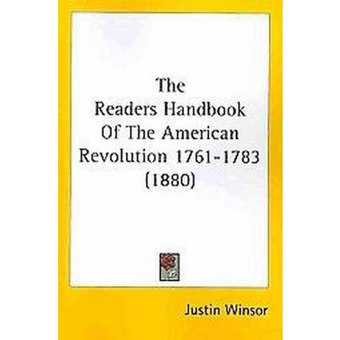 The Reader's Handbook of the American Revolution 1761-1783 (Paperback)