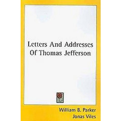 Letters And Addresses Of Thomas Jefferson (Paperback)
