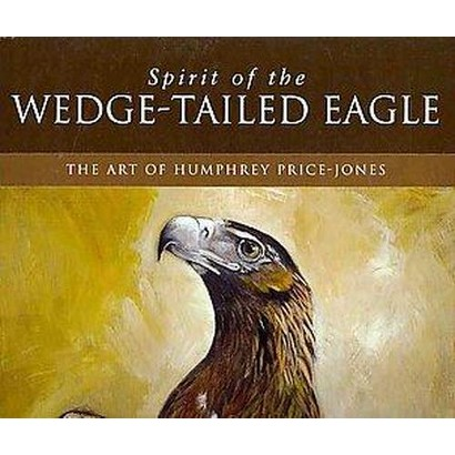 Spirit of the Wedge-Tailed Eagle (Hardcover)