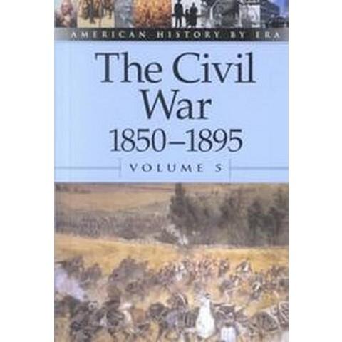 The Civil War, 1850-1895 (5) (Hardcover)