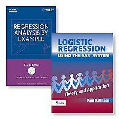 Logistic Regression Using the SAS System: Theory and Application + Regression Analysis by Example, 4 ED