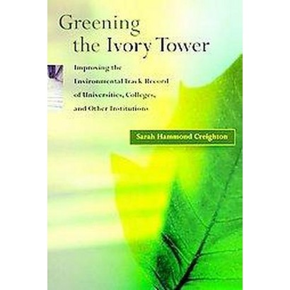 Greening the Ivory Tower (Paperback)