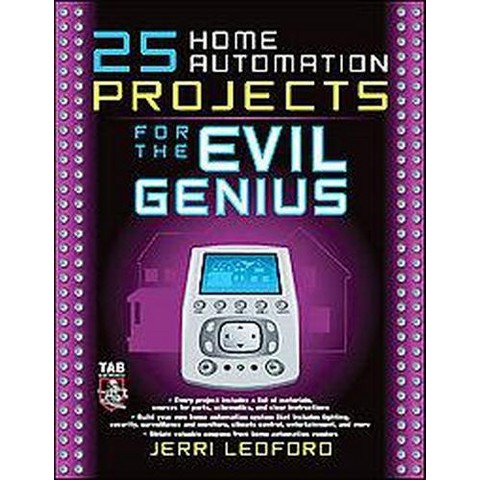 25 Home Automation Projects for the Evil Genius (Paperback)