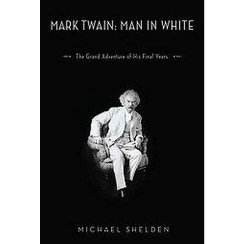 Mark Twain Man in White (Hardcover)
