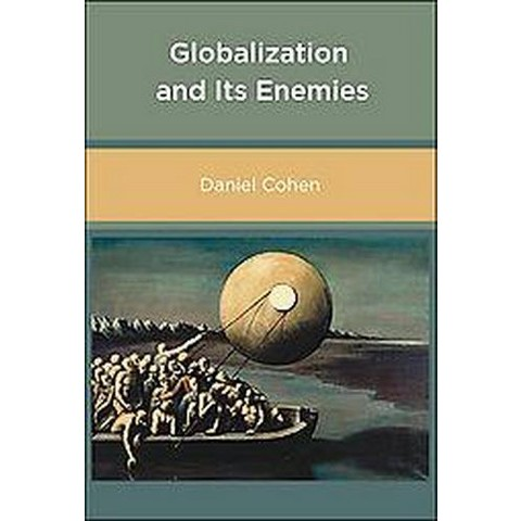 Globalization And Its Enemies (Hardcover)