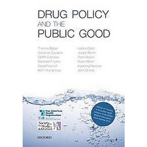 Drug Policy and the Public Good (Paperback)
