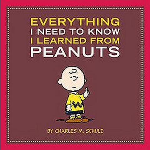 Everything I Need to Know I Learned from Peanuts (Hardcover)
