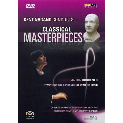 Kent Nagano Conducts Classical Masterpieces 5: Anton Bruckner - Symphony No. 8 (Widescreen)
