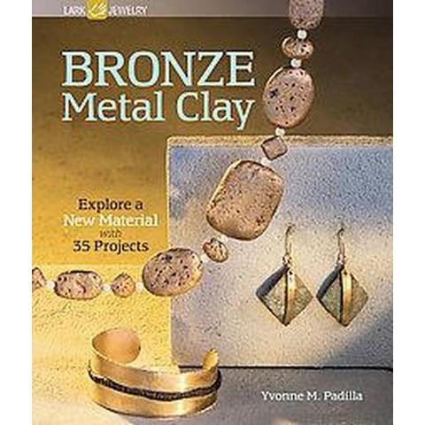 Bronze Metal Clay (Paperback)