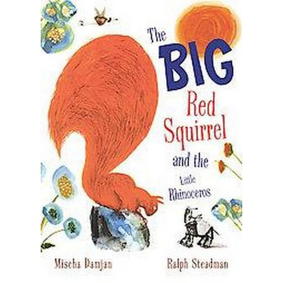 The Big Red Squirrel and the Little Rhinoceros (Hardcover)