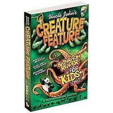 Uncle John's Creature Feature Bathroom R ( Uncle John's Bathroom Reader for Kids Only) (Paperback)