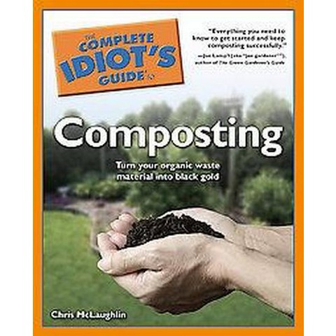 The Complete Idiot's Guide to Composting (Original) (Paperback)