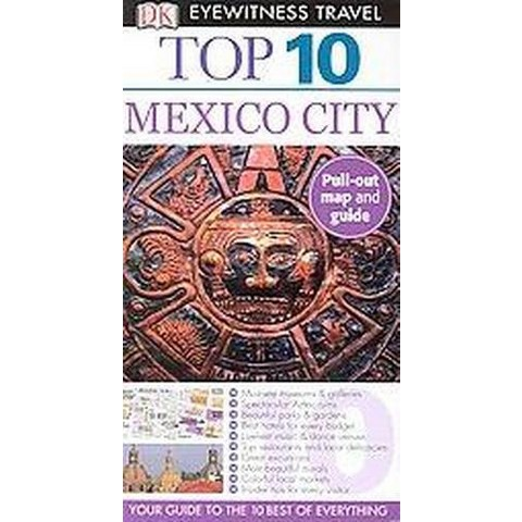 Dk Eyewitness Travel Top 10 Mexico City (Reprint / Revised) (Mixed media product)