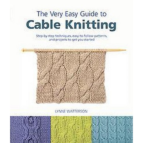 The Very Easy Guide to Cable Knitting (Paperback)