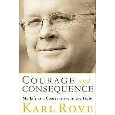 Courage and Consequence (Hardcover)