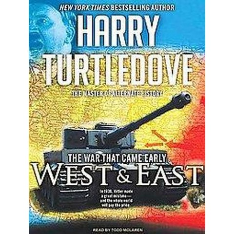 The War That Came Early: West and East (Unabridged) (Compact Disc)