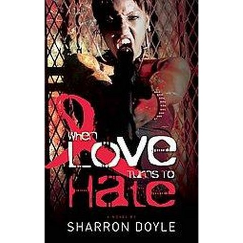 When Love Turns to Hate (Paperback)