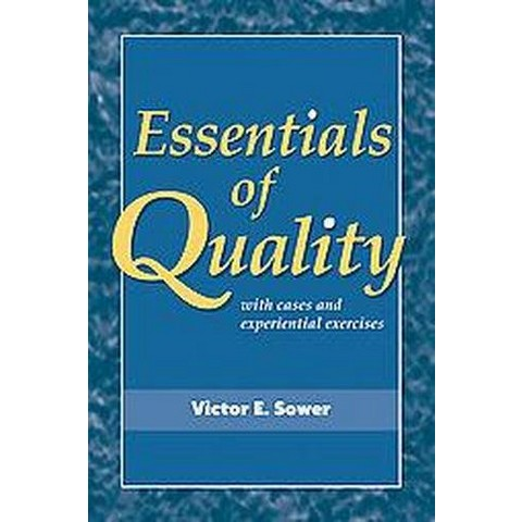 Essentials of Quality with Cases and Experiential Exercises (Paperback)
