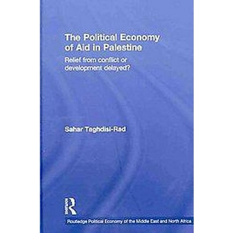 The Political Economy of Aid in Palestine (Hardcover)