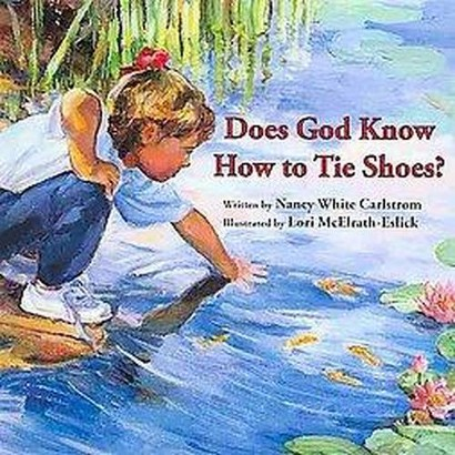 Does God Know How to Tie Shoes? (Board)