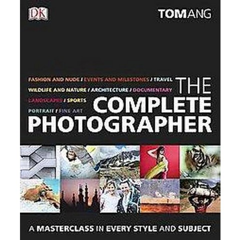 The Complete Photographer (Hardcover)