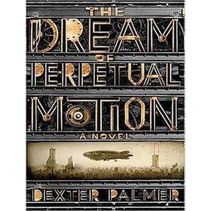 The Dream of Perpetual Motion (Unabridged) (Compact Disc)