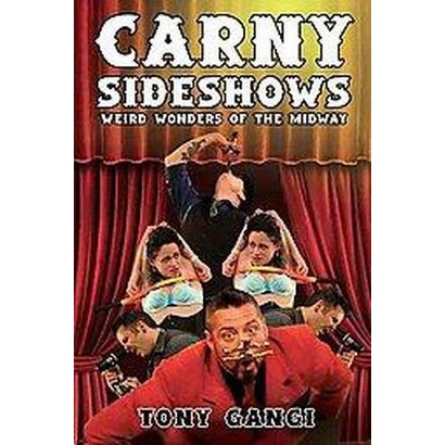 Carny Sideshows (Paperback)