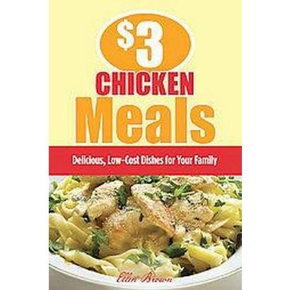 $3 Chicken Meals (Paperback)