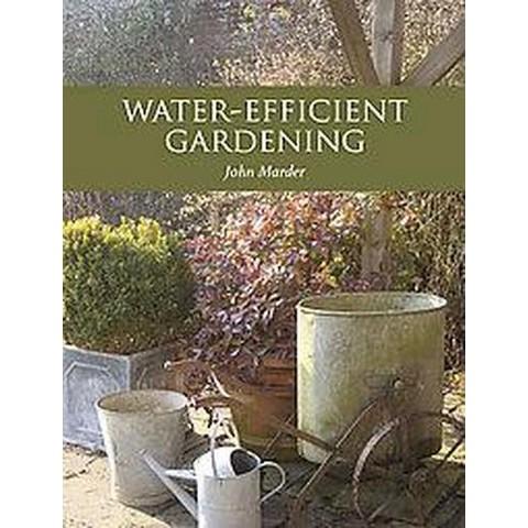 Water-efficient Gardening (Paperback)