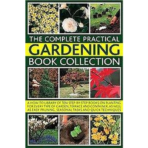 The Complete Practical Gardening Book Collection (Paperback)