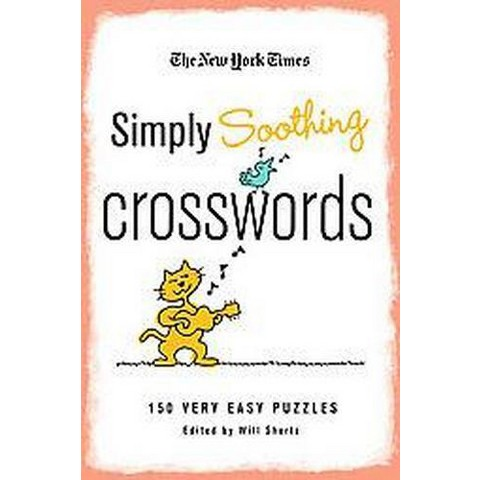 The New York Times Simply Soothing Crosswords (Paperback)