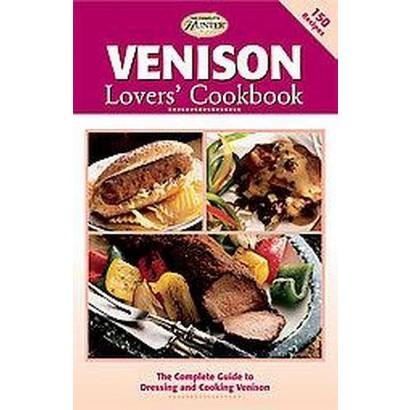 Venison Lovers' Cookbook (Paperback)
