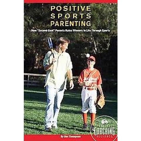 Positive Sports Parenting (Original) (Paperback)