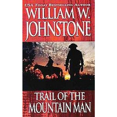 Trail of the Mountain Man (Reissue) (Paperback)