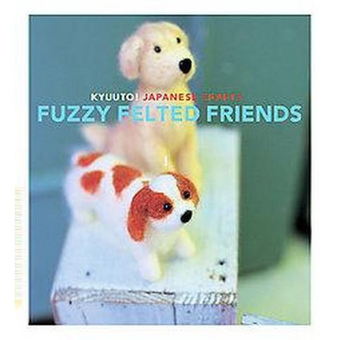 Kyuuto! Japanese Crafts! Fuzzy Felted Fr (Paperback)