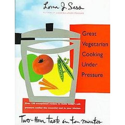 Great Vegetarian Cooking Under Pressure (Hardcover)