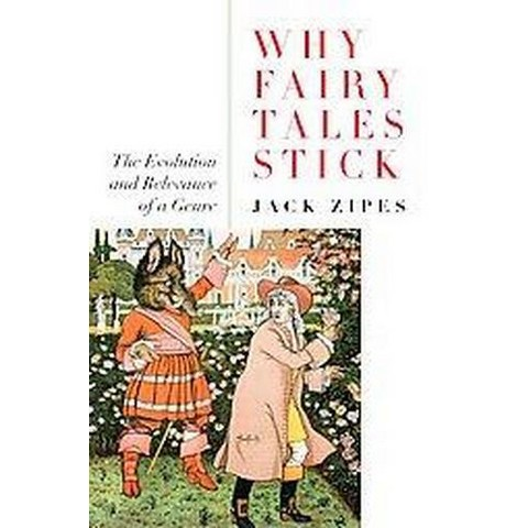 Why Fairy Tales Stick (Paperback)