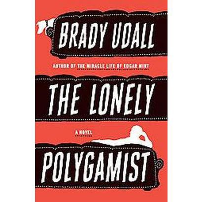 The Lonely Polygamist (Hardcover)