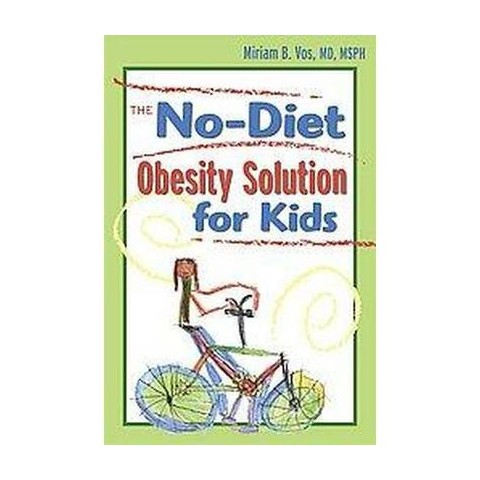 The No-Diet Obesity Solution for Kids (Paperback)