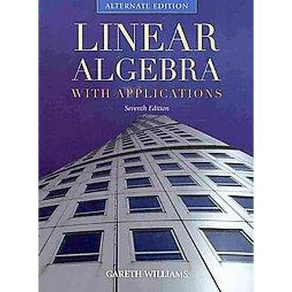 Linear Algebra With Applications (Alternate) (Hardcover)