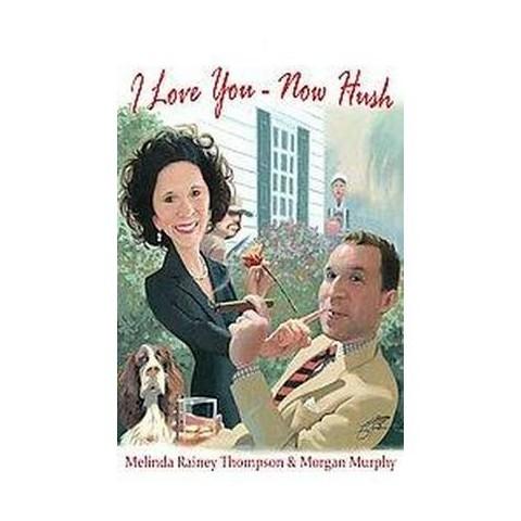 I Love You - Now Hush (Paperback)