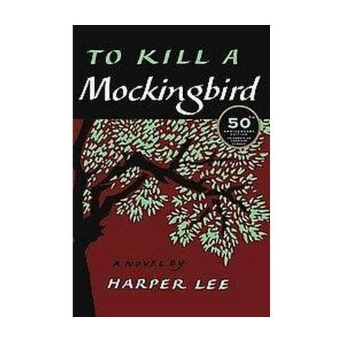 To Kill a Mockingbird (Anniversary) (Hardcover)