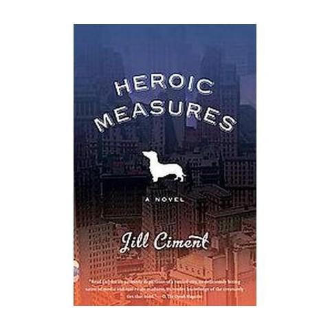 Heroic Measures (Paperback)