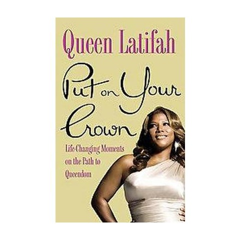 Put on Your Crown (Hardcover) by Queen Latifah