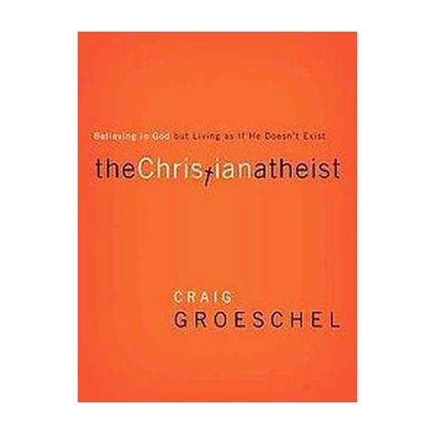 The Christian Atheist (Hardcover)
