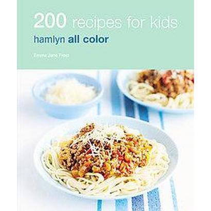200 Recipes for Kids (Paperback)