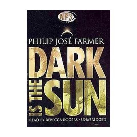 Dark Is the Sun (Unabridged) (Compact Disc)