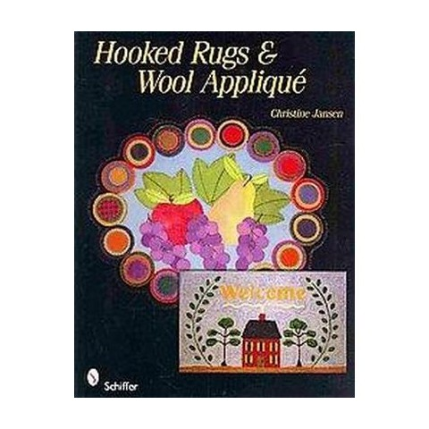 Hooked Rugs & Wool Applique (Paperback)
