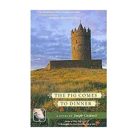 The Pig Comes to Dinner (Paperback)