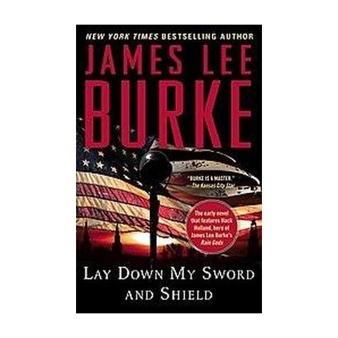 Lay Down My Sword and Shield (Reprint) (Paperback)